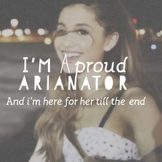 I'm a proud Arianator And i'm here to support her till the end.