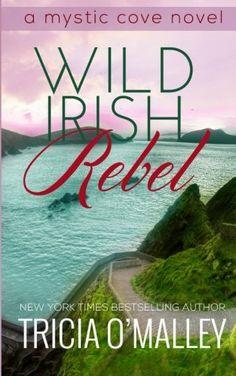 Wild Irish Rebel (The Mystic Cove Series) by Tricia O'Malley https://www.amazon.com/dp/1508956162/ref=cm_sw_r_pi_dp_x_XnMIzb7QSXRTP