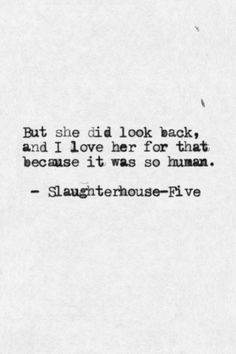 Discover and share Slaughterhouse Five Kurt Vonnegut Quotes. Explore our collection of motivational and famous quotes by authors you know and love. Poetry Quotes, Book Quotes, Words Quotes, Me Quotes, Sayings, Beauty Quotes, Qoutes, The Words, Cool Words