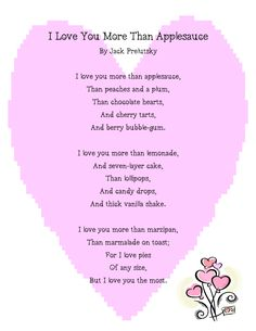 """Adorable Valentines Day Kids Poems And Songs:""""I Love You More Than Applesauce"""" ~ Jack Prelutsky (Valentins Day For Kids Classroom) Mom Poems, Kids Poems, Funny Poems For Kids, Silly Poems, Quotes Children, Funny Mothers Day Poems, Fathers Day Poems, Valentines Day Songs, Valentine Day Crafts"""