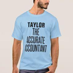 Accurate Accountant T-Shirt - quote pun meme quotes diy custom