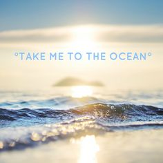 take me to the ocean #quote