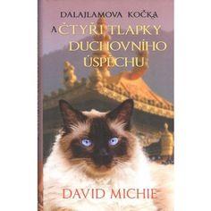 Dalajlamova kočka a čtyři tlapky duchovního úspěchu - David Michie — Heureka.cz