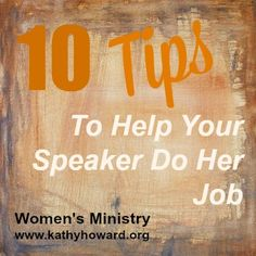 The speaker for your women's ministry event longs to be effective, to be used by God in the lives of your women. Here are 10 specific ways you can help her.