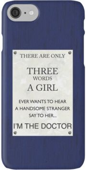 3 Words...I'm The Doctor iPhone 7 Cases