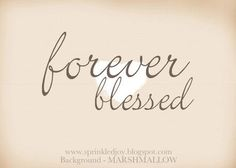 Items similar to Forever Blessed - Customizable Print in Many Colors (Digital Copy of the Image Included for Free) on Etsy Thankful And Blessed, Grateful, Thank You God, Walk By Faith, Jesus Loves Me, Short Quotes, Love Words, Words Quotes, Favorite Quotes