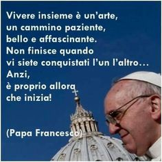 Matrimonio Barbara Know It All, Pope Francis, Hello Beautiful, Love Quotes, Positivity, Sayings, Words, Weddings, Frases