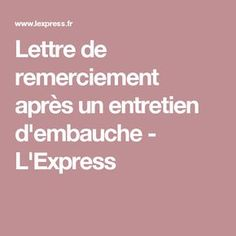 Lettre de remerciement après un entretien d'embauche - L'Express Job Coaching, Curriculum Vitae, Management, Business, Tips, Blog, Organiser, Perspective, Career