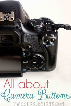 Learn about camera buttons and what they do- no more camera confusion!