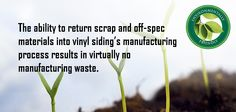 The ability to return scrap and off-spec materials into vinyl siding's manufacturing process results in virtually no manufacturing waste. #siding #tip