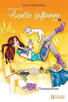 Le journal Aurélie Laflamme - Championne (Tome 5) Fiction Quotes, I Love Reading, Champions, Journal, New Books, Dire, Romans, Random Stuff, Girl Reading