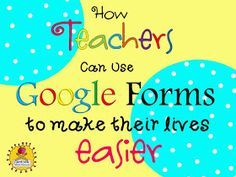 Hardcore Teacher Resources: How Teachers Can Use Google Forms to make their Lives Easier!