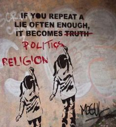 Canvas World Graffiti + Banksy If You Repeat A Lie- Politics & religion Graffiti Art, Banksy Art, Bansky, Banksy Quotes, Plakat Design, Anti Religion, Political Art, Arte Popular, Atheist