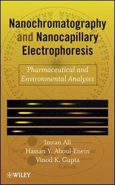 Nanochromatography And Nanocapillary Electrophoresis: Pharmaceutical And Environmental Analyses PDF