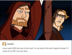 """Clone Wars 2003 Obi-Wan is the most """"I'm so tired and I regret the past 15 years of my life"""" I've ever seen."""