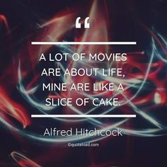 Alfred Hitchcock Quotes, Movies, Movie Posters, Life, Films, Film Poster, Cinema, Movie, Film
