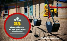 Want to really find out about your kids' day at school? 25 questions to ask kids when they get home! http://www.milehighmamas.com/blog/2015/08/31/questions-to-ask-kids/