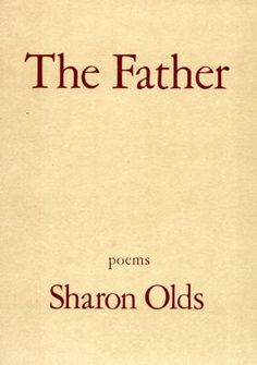 Sharon Olds: the father.