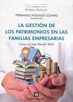 La gestión de los patrimonios en las familias empresarias. Unión Editorial, 2021 Flask, Editorial, Entrepreneur, Families, Blue Prints, Management