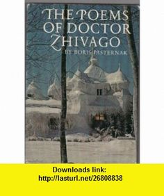 Poems of Dr. Zhivago Boris Pasternak ,   ,  , ASIN: B000O5W1EY , tutorials , pdf , ebook , torrent , downloads , rapidshare , filesonic , hotfile , megaupload , fileserve
