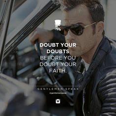 #gentlemenspeak #gentlemen #quotes #follow #life #doubt #yourdoubts #live #inspirational #motivational #success #entrepreneur #fashion #closeup
