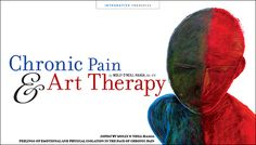 Chronic Pain and Art Therapy - everything you need to know.  Online at www.painpathways.org  #chronicpain #arttheraphy #integrativehealth