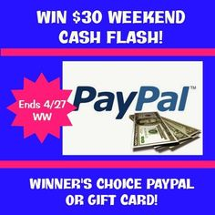 $30 Cash Winner's Choice Cash Flash Giveaway ends 4/27 open WW