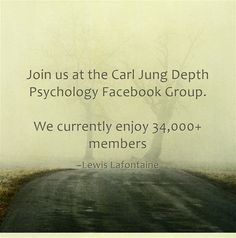 Join us at the Carl Jung Depth Psychology Facebook Group.  We currently enjoy 34,000 members
