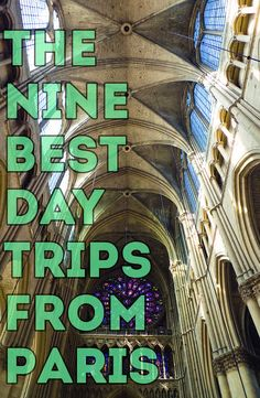 The Nine Best Day Trips From Paris. Our Top Picks For Escaping The City of Light For a Day. Paris Tour, Paris To Nice Train, I Love Paris, Versailles, Mont Saint Michel France, Champagne France, Giverny France, Day Trips, Paris Travel