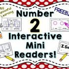 This FREEBIE includes two different Number 2 Interactive Mini Readers! They are  a great way to combine math and literacy and are both great for us...