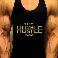 A personal favorite from my Etsy shop https://www.etsy.com/ca/listing/288289325/stay-humble-shirt-mens-workout-tank-top