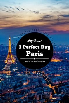 Only 1 day for a quick Paris getaway? No problem. Take in all the must-see sites with this itinerary.