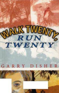 Walk Twenty, Run Twenty - Garry Disher NSW English Syllabus Suggested Texts S3