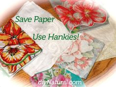 Using Hankies... isn't it gross?  Funny story about a girl who made the change.  I am tempted to try it...