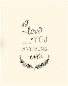 I Love You more..... #LoveQuotes