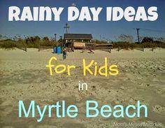 Rainy Day Ideas for Kids Myrtle Beach #travel #myrtlebeach #vacation