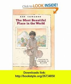 The Most Beautiful Place in the World (9780394804248) Ann Cameron , ISBN-10: 0394804244  , ISBN-13: 978-0394804248 ,  , tutorials , pdf , ebook , torrent , downloads , rapidshare , filesonic , hotfile , megaupload , fileserve