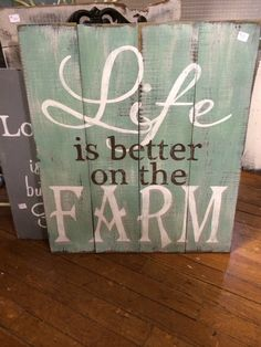 A personal favorite from my Etsy shop https://www.etsy.com/listing/217337971/life-is-better-on-the-farm-hand-painted