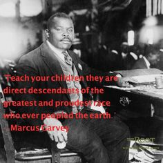 Quotes From Marcus Garvey: What to Teach Your Children