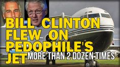 BUSTED! FLIGHT LOGS REVEAL BILL CLINTON FLEW ON PEDOPHILE'S JET MORE THA...