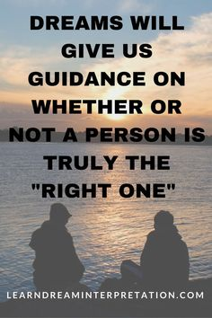 Dreams will give us guidance for a relationship with the right one
