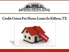 Union provides affordable home loans to the clients in Killeen, TX ...