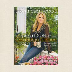 Trisha Yearwood Cookbook - Georgia Cooking in an Oklahoma Kitchen