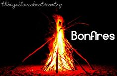 Things I Love About Country: bonfires.