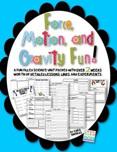 This product is stuffed full of detailed lesson plans, experiments, links, and materials (book titles, anchor charts, recording sheets) to support your teaching. This download includes lessons that focus on Force, Motion, Gravity, and Magnets. The lessons are: Force Vocabulary lesson and experiment - Force Race to Push Or Pull lesson and experiment - Push Pull Force and Motion Song/Poem lesson and experiment - Motion, Push Pull Motion Vocabulary lesson and experiment - Motion Which Way ...