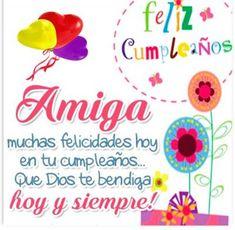 Spanish Birthday Cards, Happy Birthday In Spanish, Happy Birthday Wishes Cards, Happy Birthday Quotes, Birthday Songs, Birthday Images, Beautiful Rose Flowers, Happy B Day, Greeting Cards