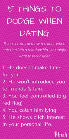 If you see ANY of these red flags when you are first starting a relationship - it's time to seriously reconsider! These red flags are things you should definitely DODGE and not DATE.