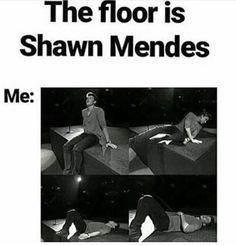 I would stay on the floor forever