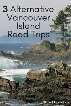 3 Alternative Vancouver Island Road Trips - Experience the magnificent coast and rainforest of Vancouver Island without the crowds! offtracktravel.ca