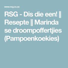 RSG - Dis die een! || Resepte || Marinda se droompoffertjies (Pampoenkoekies)